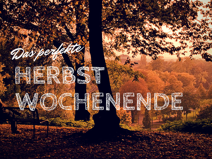 Das-perfekte-Herbst-Wochenende