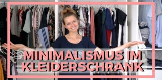 Minimalismus im Kleiderschrank: Ordnung schaffen, um besser zu leben