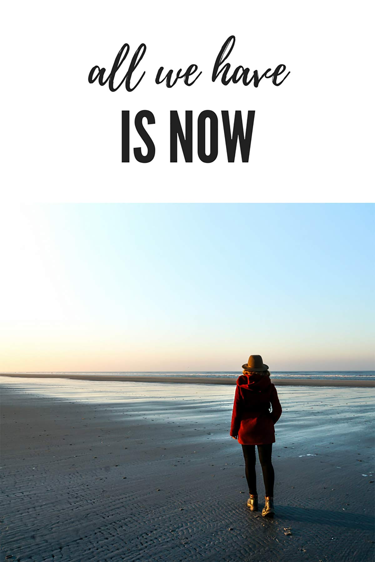 All we have is now.