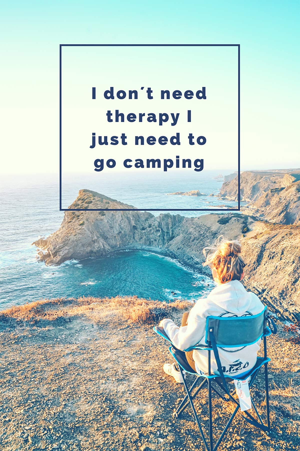 I don't need therapy. I just need to go camping.